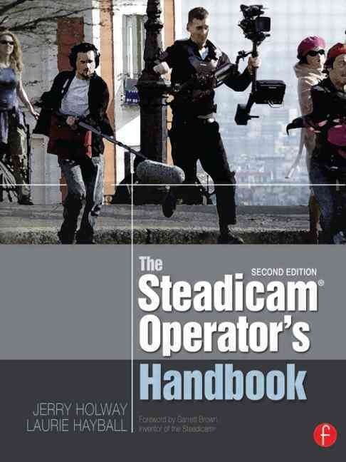 The Steadicam Operator's Handbook By Holway, Jerry/ Hayball, Laurie