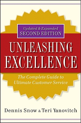 Unleashing Excellence By Snow, Dennis/ Yanovitch, Teri
