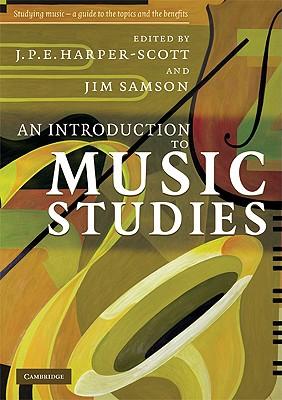 An Introduction to Music Studies By Harper-scott, J. P. E. (EDT)/ Samson, Jim (EDT)