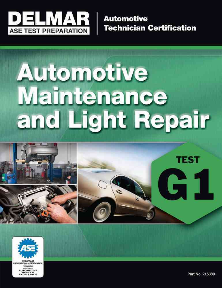 Ase Technician Test Preparataion Automotive Maintnenace and Light Repair (G1) By Delmar Cengage Learning