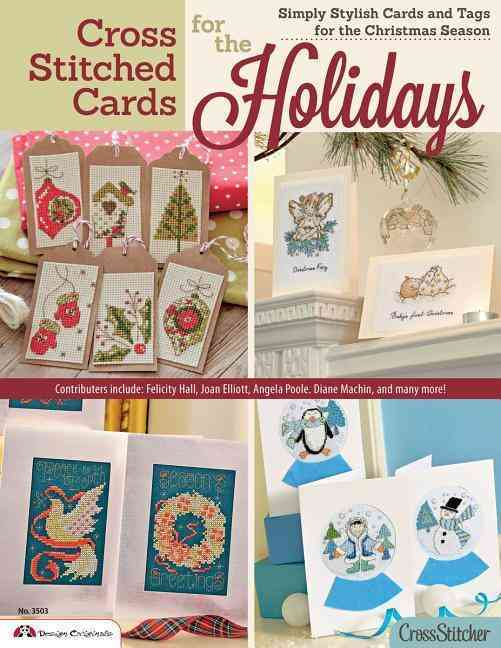 Cross Stitched Cards for the Holidays By Editors of Crossstitcher Magazine (COR)/ Diaz, Maria (CON)/ Poole, Angela (CON)/ Machin, Diane (CON)/ Hall, Felicity (CON)